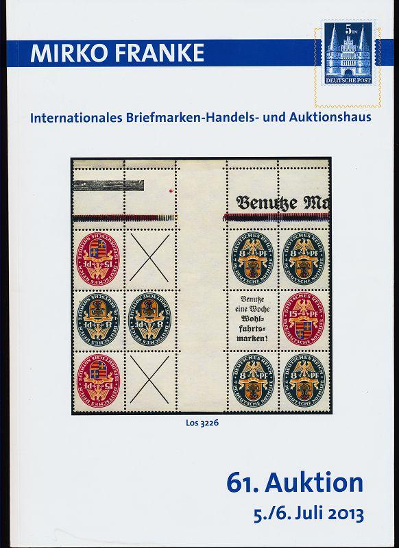 Franke, Mirko: Mirko Franke - 61. Auktion 5./6. Juli 2013 Internationales Briefmarken-Handels- und Auktionshaus.