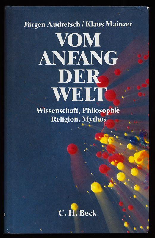 Vom Anfang der Welt : Wissenschaft, Philosophie, Religion, Mythos. 2. Aufl.,