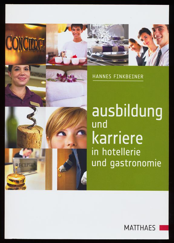Finkbeiner, Hannes: Ausbildung und Karriere in Hotellerie und Gastronomie.