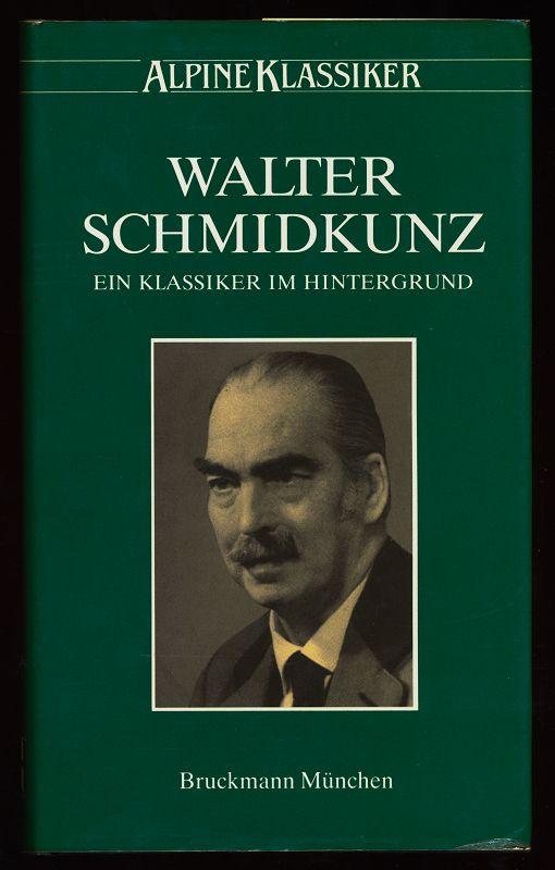 Walter Schmidkunz : Ein Klassiker im Hintergrund. Alpine Klassiker 11