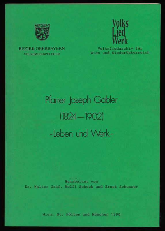 Pfarrer Joseph Gabler (1824 - 1902) Leben und Werk.