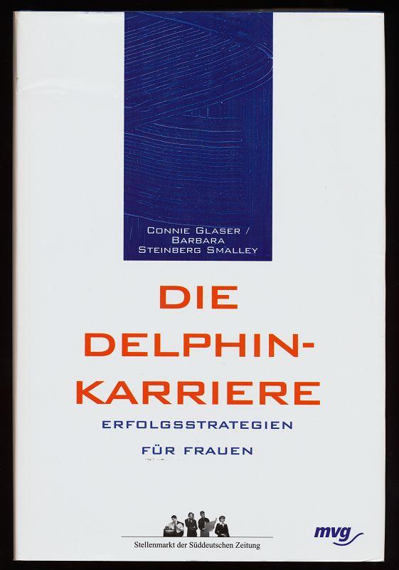 Die Delphin-Karriere : Erfolgsstrategien für Frauen.