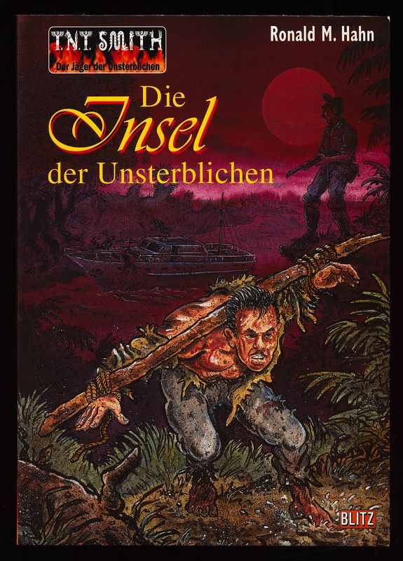 Die Insel der Unsterblichen : SF-Abenteuer-Roman. T.N.T. Smith - Der Jäger der Unsterblichen Ban 5. 1. Aufl.,