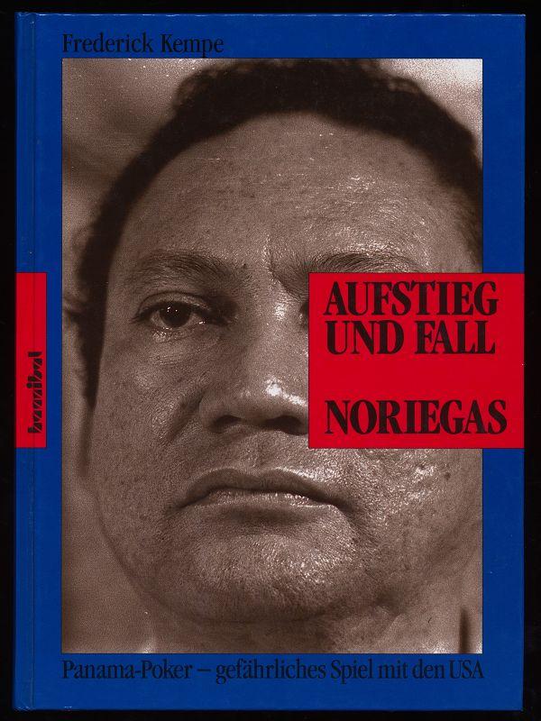 Aufstieg und Fall Noriegas : Panama-Poker - gefährliches Spiel mit den USA. - Kempe, Frederick