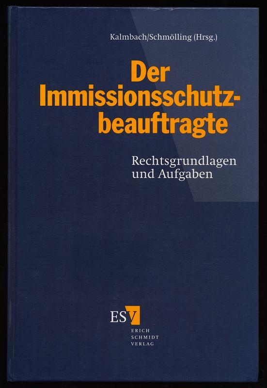 Der Immissionsschutzbeauftragte : Rechtsgrundlagen und Aufgaben.