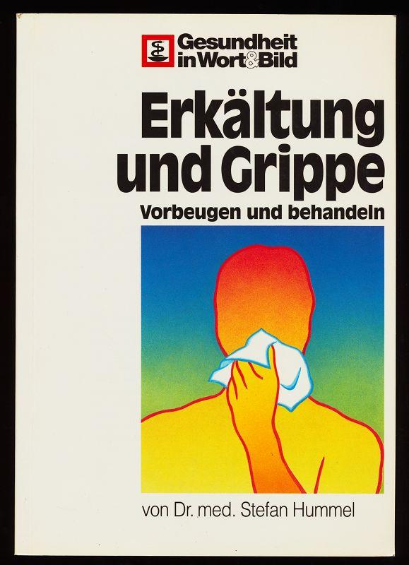 Hummel, Stefan: Erkältung und Grippe : Vorbeugen und behandeln. 1. Aufl.,