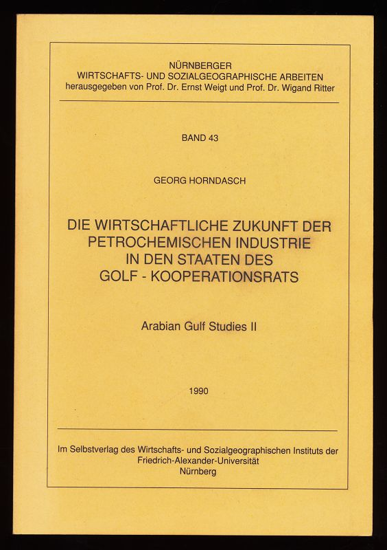Die wirtschaftliche Zukunft der petrochemischen Industrie in den Staaten des Golf-Kooperationsrats. Arabian Gulf Studies II