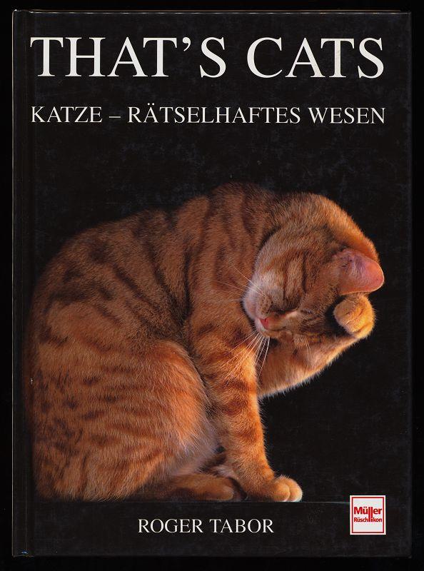 Tabor, Roger und Marta Jacober [Übers.]: That's cats : Katze - rätselhaftes Wesen.