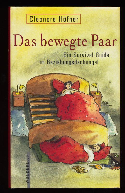 Das bewegte Paar : Ein Survival-Guide im Beziehungsdschungel. 1. Aufl.,