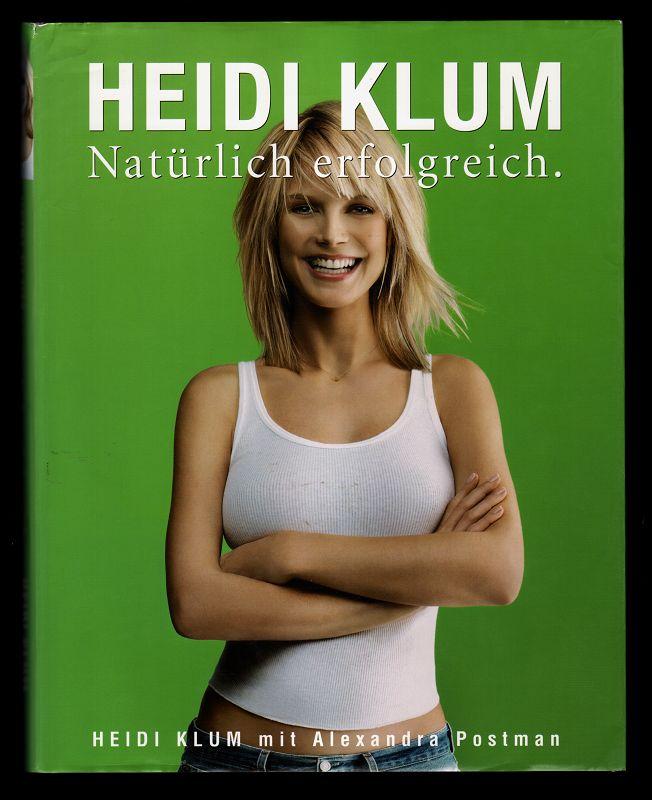 Heidi Klum - natürlich erfolgreich. 2. Aufl.,