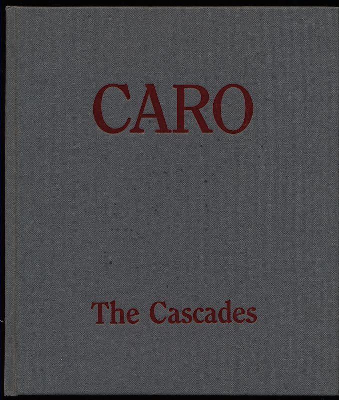 Anthony Caro : The Cascades : October 16 - November 30, 1991, Annely Juda Fine Art, London; October 22 - November 16, 1991, Andre Emmerich Gallery, New York