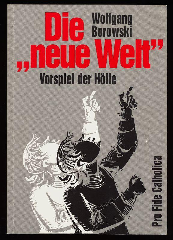 """Die """"neue Welt"""" - Vorspiel zur Hölle : Biblische Betrachtung zur antichristlichen One-World-Bewegung in der Hoffnung auf Jesus Christus."""