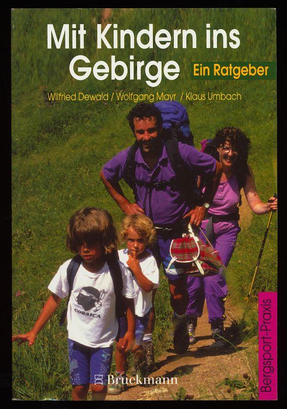 Mit Kindern ins Gebirge : Ein Ratgeber.