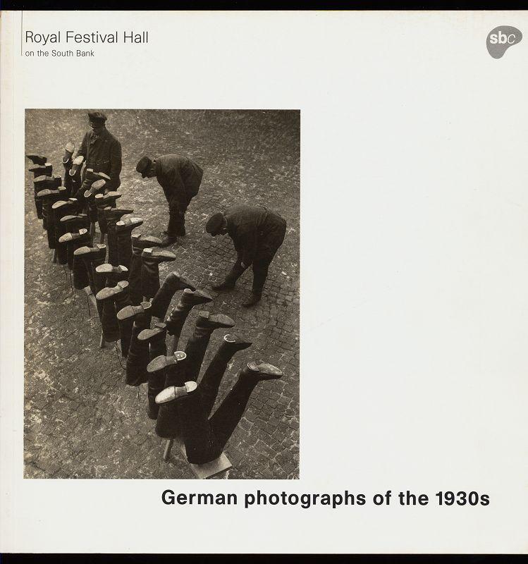 German photographs of the 1930s : Royal Festival Hall [22 November 1995 - 14 January 1996, Royal Festival Hall, London ; 27 January - 31 March 1996, the Royal Photographic Society, Bath].