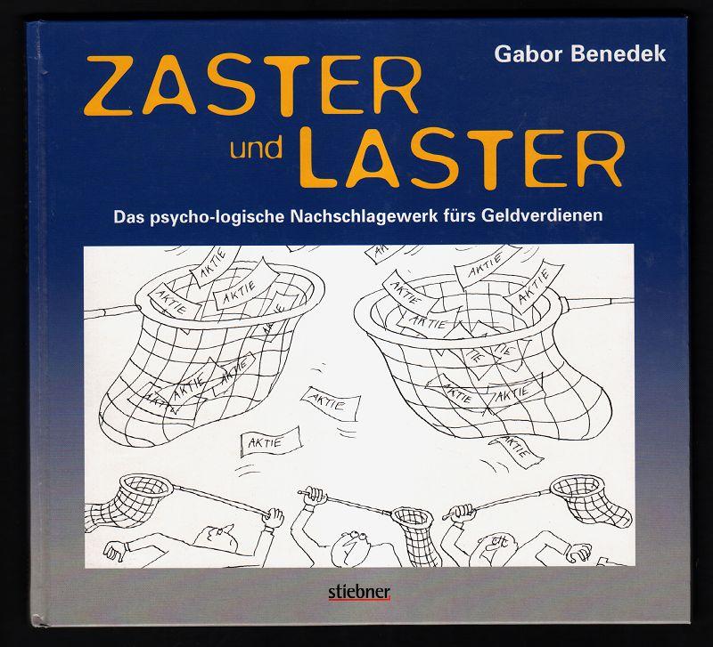 Zaster und Laster : Das psycho-logische Nachschlagewerk fürs Geldverdienen.