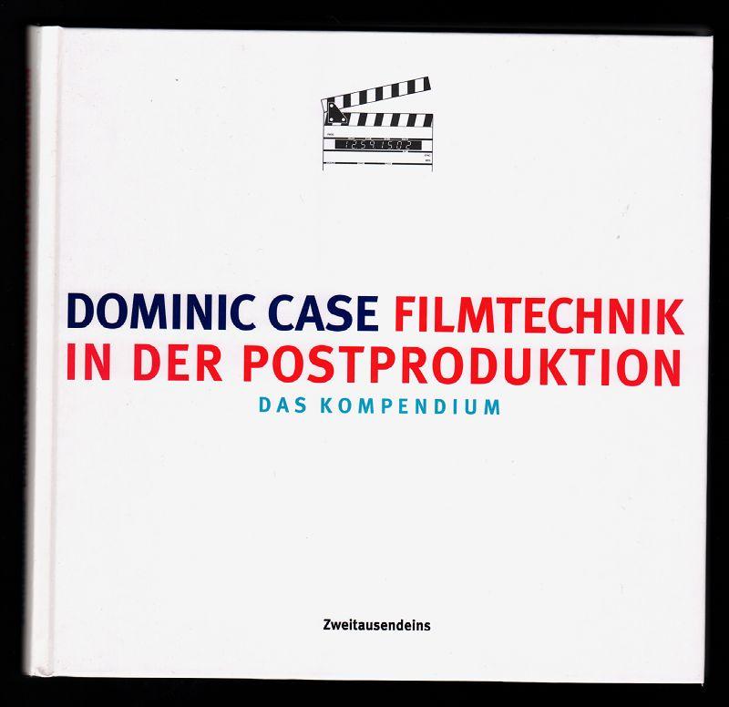 Filmtechnik in der Postproduktion : Das Kompendium. Dt. Erstausg., 1. Aufl.,