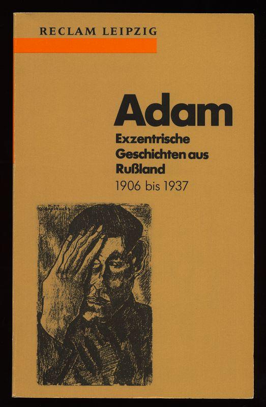 Mierau, Fritz [Hrsg.]: Adam : Exzentrische Geschichten aus Russland 1906 bis 1937 1. Aufl.,