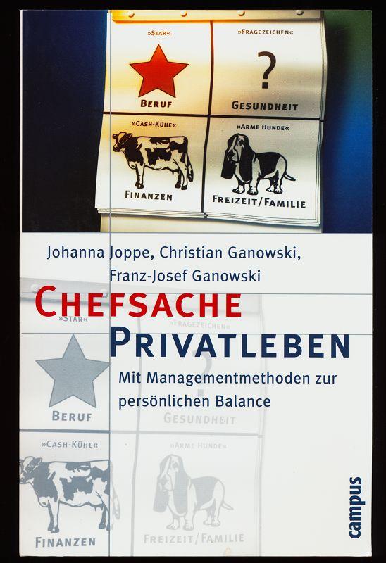 Chefsache Privatleben : Mit Managementmethoden zur persönlichen Balance.