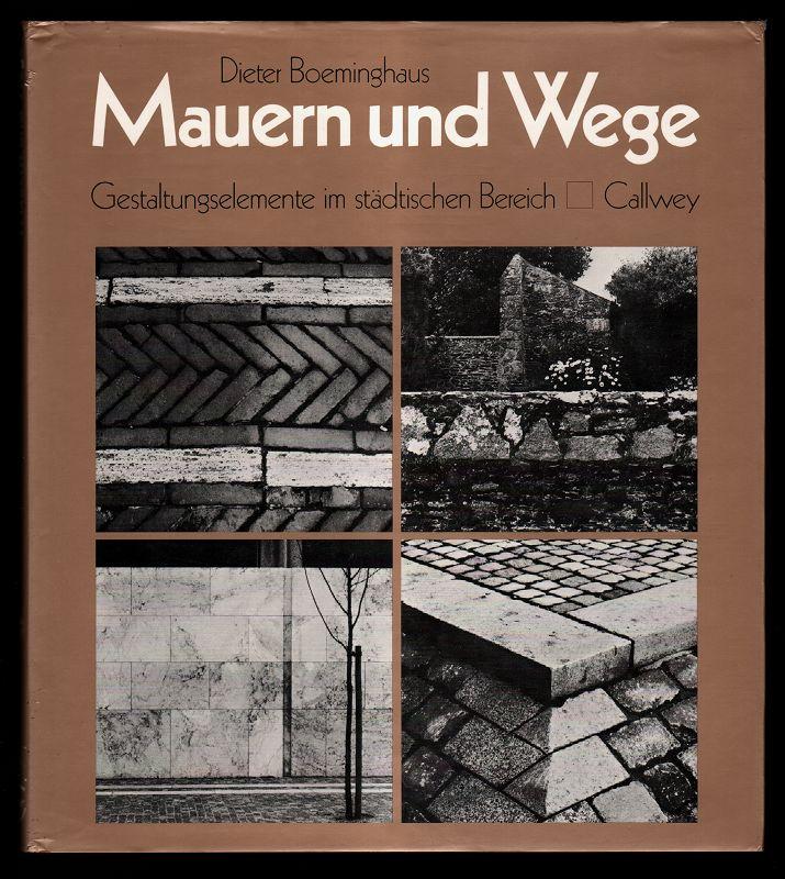 Mauern und Wege : Gestaltungselemente im städtischen Bereich.