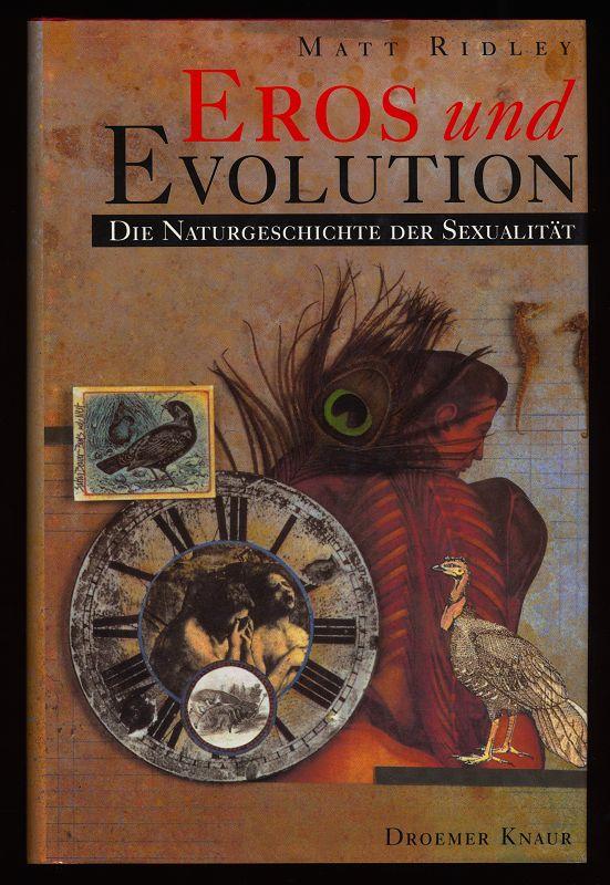 Ridley, Matt: Eros und Evolution : Die Naturgeschichte der Sexualität.