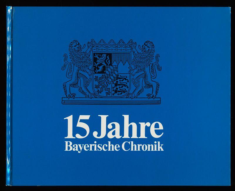 30 Jahre bayerische Staatszeitung - 15 Jahre bayerische Chronik. Bayerische Staatszeitung und Bayerischer Staatsanzeiger.