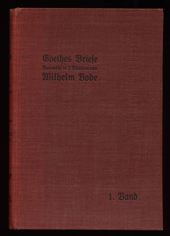 Goethes Briefe in kleiner Auswahl : 1. Band 1749 - 1788 , 18. Band der Hausbücherei der Deutschen Dichter-Gedächtnis-Stiftung. 11.-15. Tsd.,