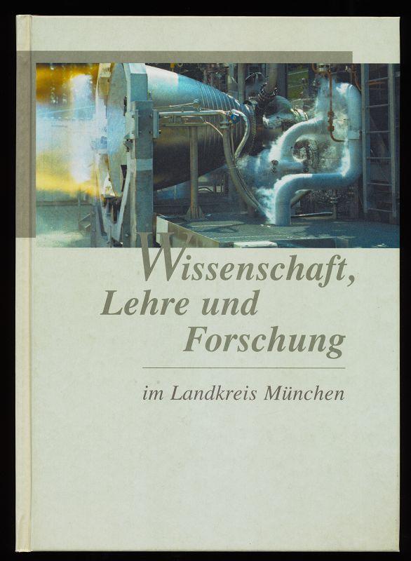 Wissenschaft, Lehre und Forschung im Landkreis München. 1. Aufl.,