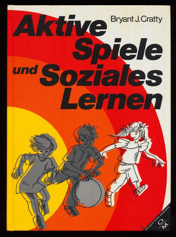 Aktive Spiele und soziales Lernen. Dt. Erstausg., 2. Aufl.,