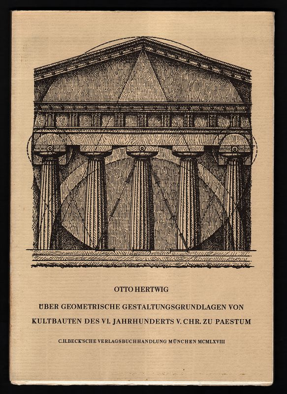Hertwig, Otto: Über geometrische Gestaltungsgrundlagen von Kultbauten des VI. Jahrhunderts v. Chr. zu Paestum.