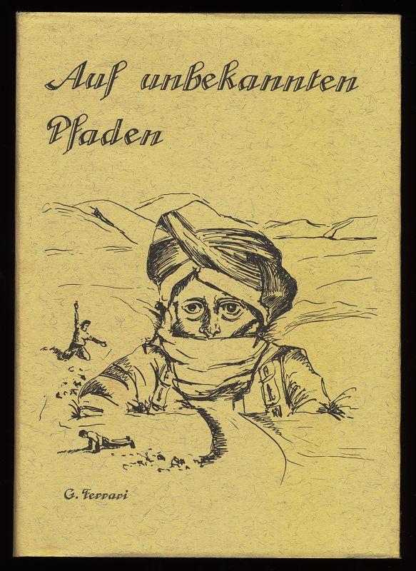 Auf unbekannten Pfaden (Erlebnisse und Erinnerungen) Reiseberichte.