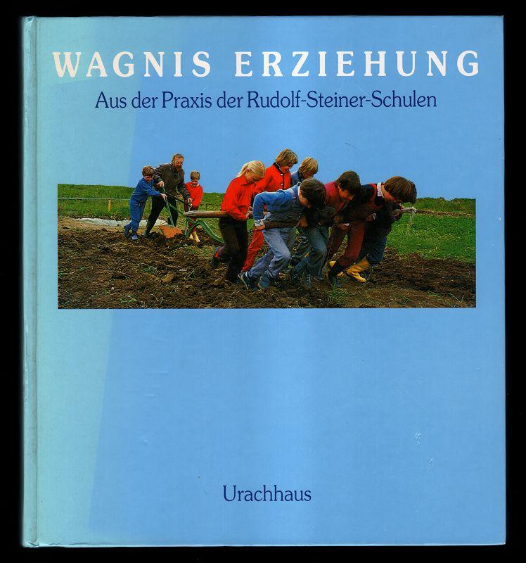 Ganser, Helmut [Hrsg.], Elisabeth Gergely und Tobias Richter: Wagnis Erziehung : Aus der Praxis der Rudolf-Steiner-Schulen. 2. überarb. und erw. Aufl.,