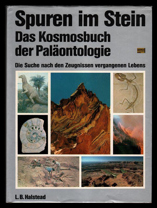 Spuren im Stein, das Kosmosbuch der Paläontologie : Die Suche nach den Zeugnissen vergangenen Lebens.