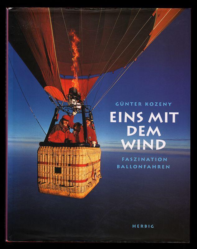 Eins mit dem Wind : Faszination Ballonfahren.