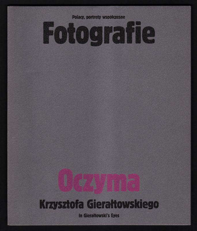 Polacy, portrety wspolczesne : Fotografie : Oczyma Krzysztofa Gieraltowskiego - In Gieraltowski