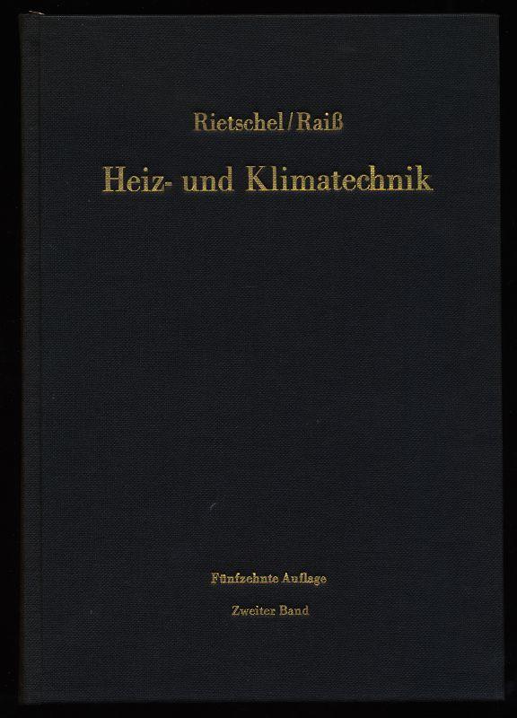 Heiz- und Klimatechnik. Zweiter (2.) Band: Verfahren und Unterlagen zur Berechnung. Mit einem Abschnitt Regelung von Klimaanlagen von H. Protz. 15. neubearb. Aufl.,