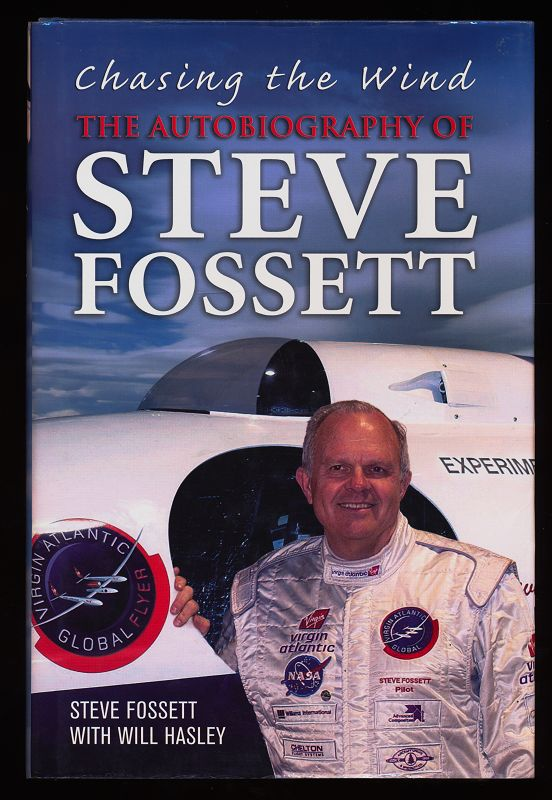 Chasing the Wind : The Autobiography of Steve Fossett.
