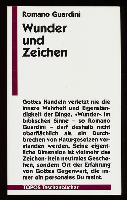Wunder und Zeichen. 1. Taschenbuchaufl., 1. - 6. Tsd., unveränd. Nachdr. der 1. Aufl., Würzburg, Werkbund-Verl. 1959 ,