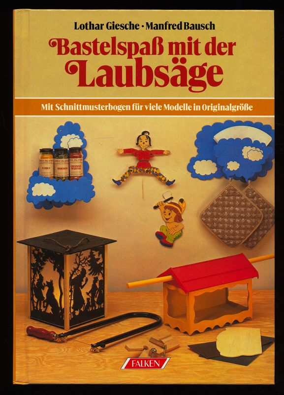 Bastelspass mit der Laubsäge (mit 1 Schnittmusterbogen) 1. Aufl.,