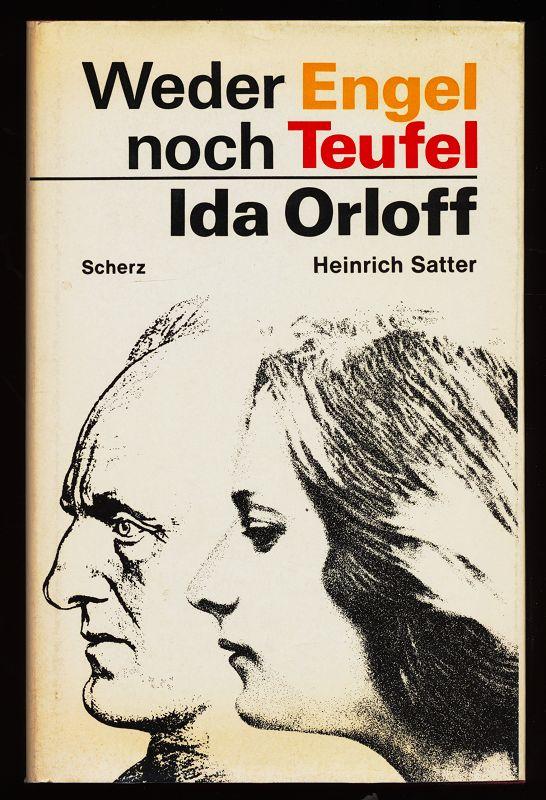 Satter, Heinrich: Weder Engel noch Teufel : Ida Orloff.