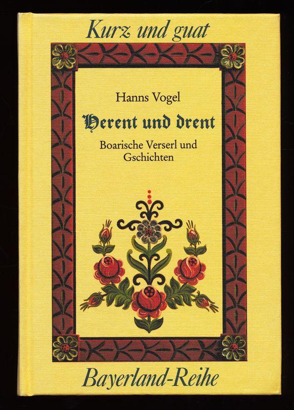 Herent und drent : Boarische Verserl und Gschichten. 2. Aufl.,