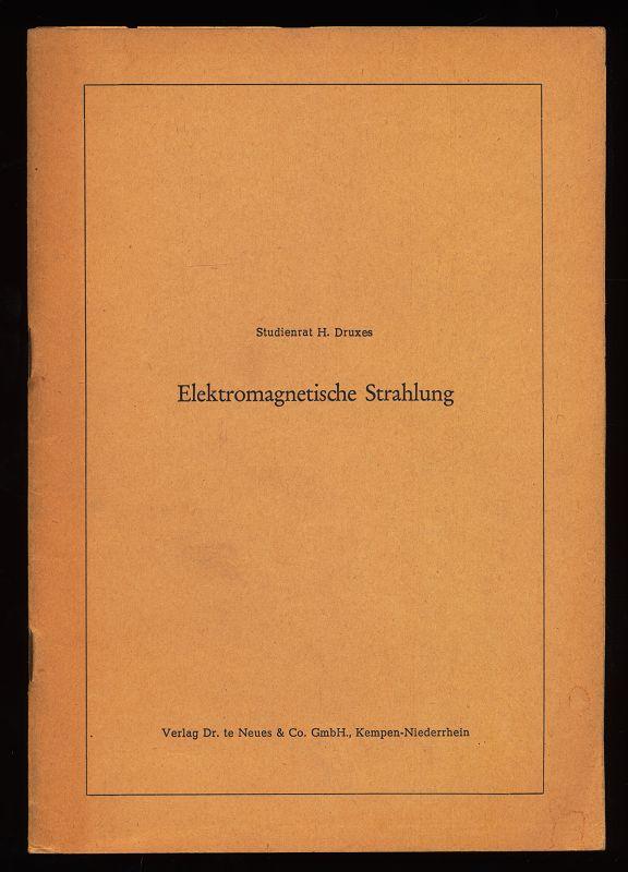 Elektromagnetische Strahlung. Erläuterungen zur gleichnamigen Tafel (Schriftenreihe: Dr. te Neues Tafeln zur Atomlehre)