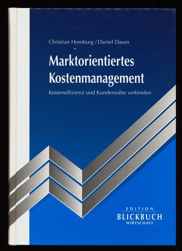Marktorientiertes Kostenmanagement : Kosteneffizienz und Kundennähe verbinden. 1. Aufl.,
