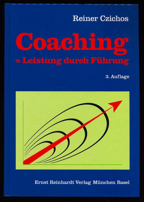 Coaching - Leistung durch Führung. 3. Aufl.,