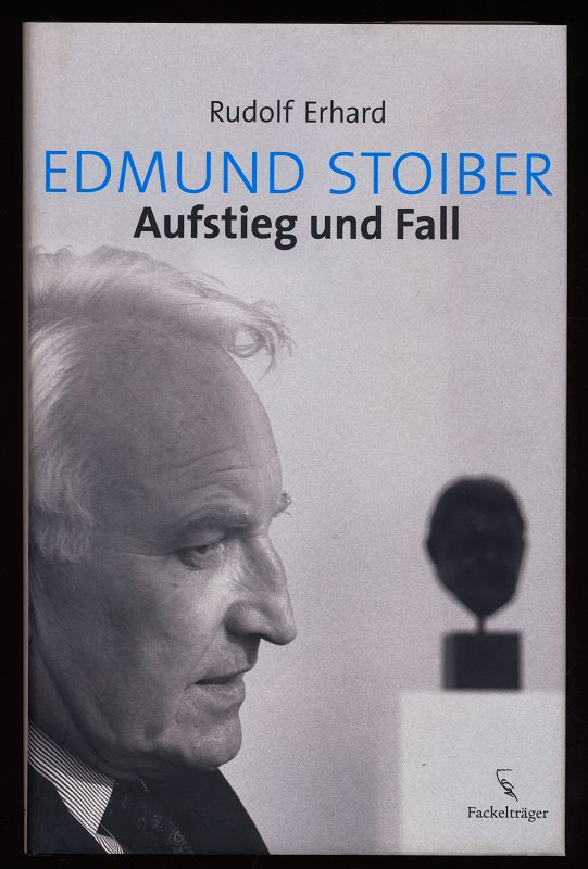 Edmund Stoiber : Aufstieg und Fall.
