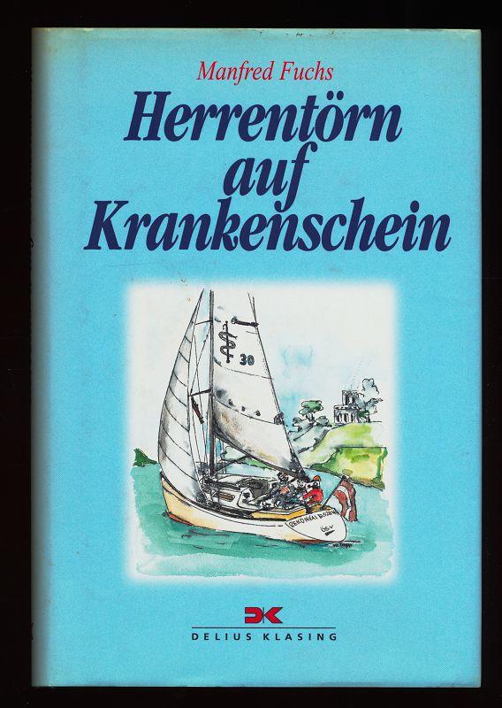 Herrentörn auf Krankenschein : Segel-Kapriolen in der Adria. 1. Aufl.,