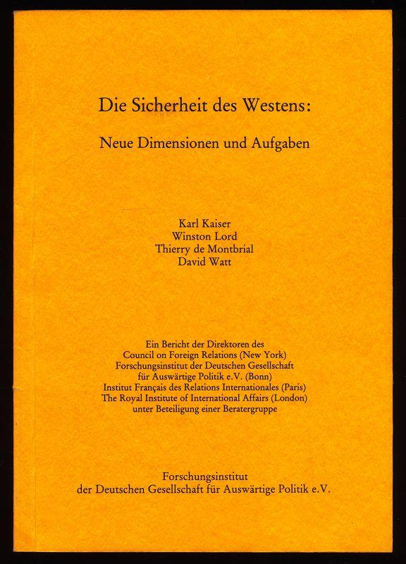 Die Sicherheit des Westens : Neue Dimensionen und Aufgaben. Ein Bericht.