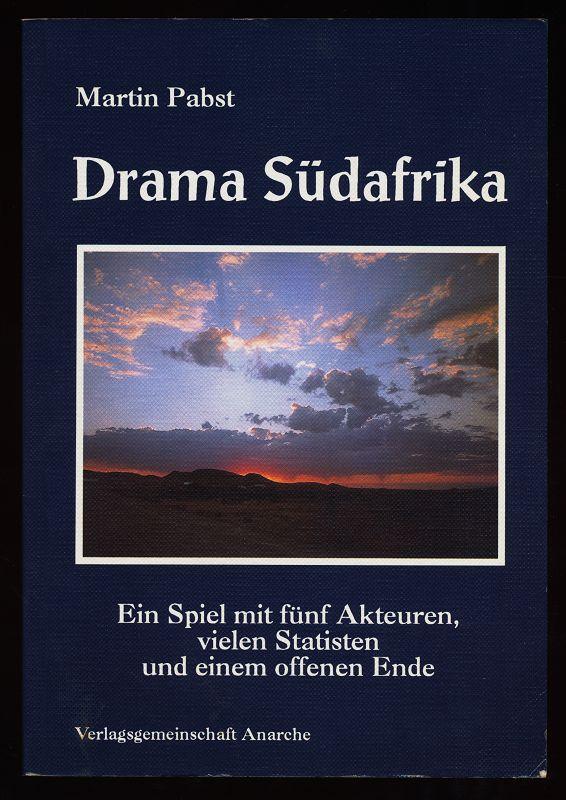 Drama Südafrika. Ein Spiel mit fünf Akteuren, vielen Statisten und einem offenen Ende. 1. Aufl.,