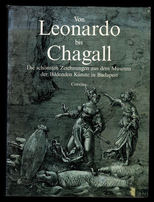 Von Leonardo bis Chagall : Die schönsten Zeichnungen aus dem Museum der Bildenden Künste in Budapest.