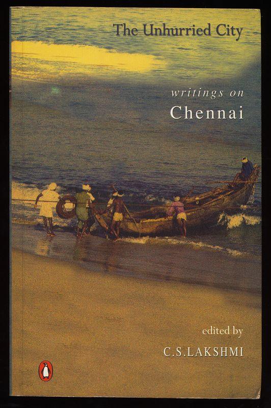 The unhurried city : Writings on Chennai