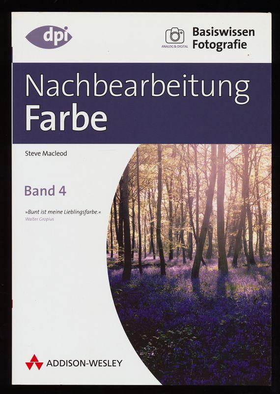 Basiswissen Fotografie. Bd. 4 : Nachbearbeitung Farbe.